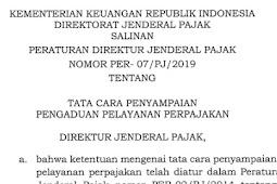 Peraturan Direktur Jendral Pajak Nomor Per-07/PJ/2019 Tentang Tata Cara Penyampaian Pengaduan Pelayanan Perpajakan
