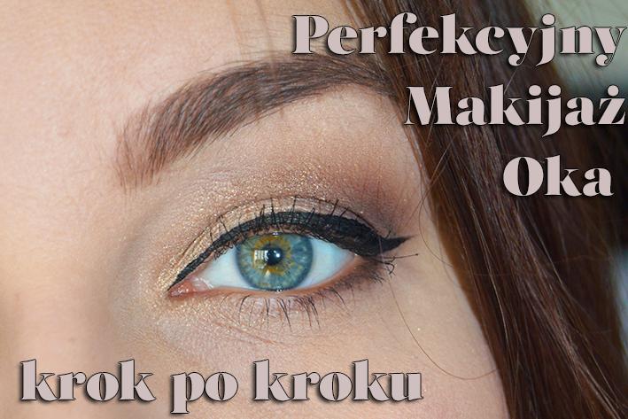 PERFEKCYJNY MAKIJAŻ OKA | Makijaż oczu krok po kroku