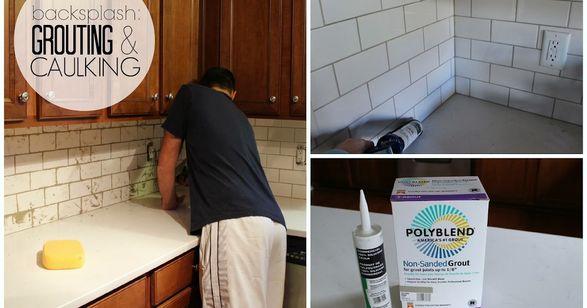 Duo Ventures Kitchen Update Grouting Caulking Subway Tile Backsplash New Caulking Kitchen Backsplash