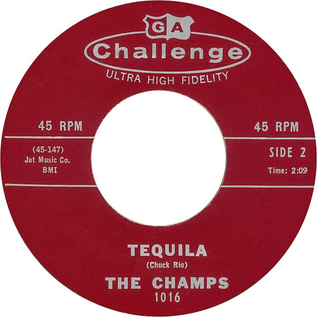 Tequila. The Champs