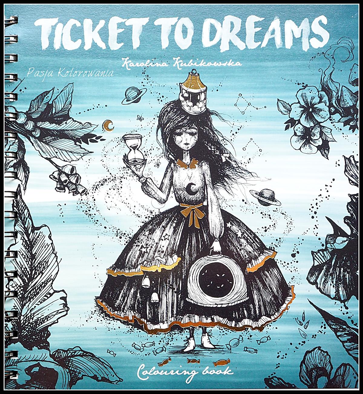 kolorowanka Ticket to Dreams Karolina Kubikowska