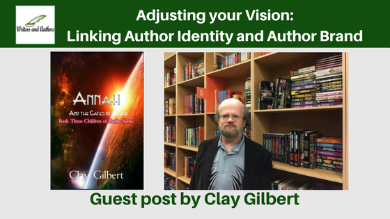 Adjusting your Vision: Linking Author Identity and Author Brand By Clay Gilbert