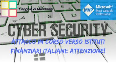 Cyber%2Bsecurity%2B%25282%2529 - Attacco in corso verso istituti finanziari italiani: attenzione!
