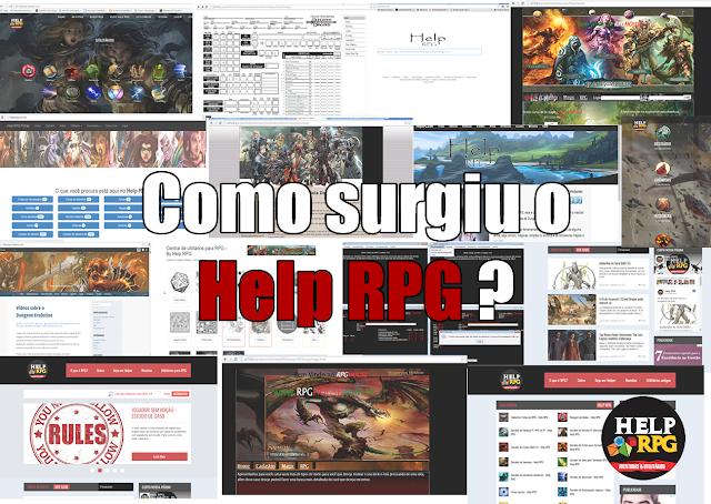 Você já teve curiosidade de saber como surgiu o Help RPG?