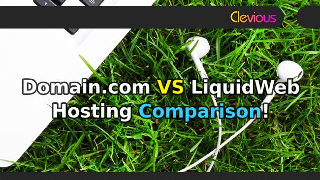 Domain.com VS LiquidWeb Hosting Comparison - Clevious