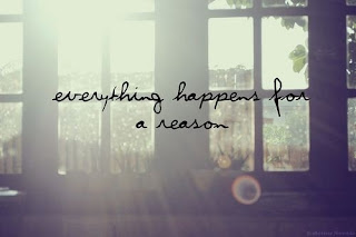Everything happens for a reason - life quotes
