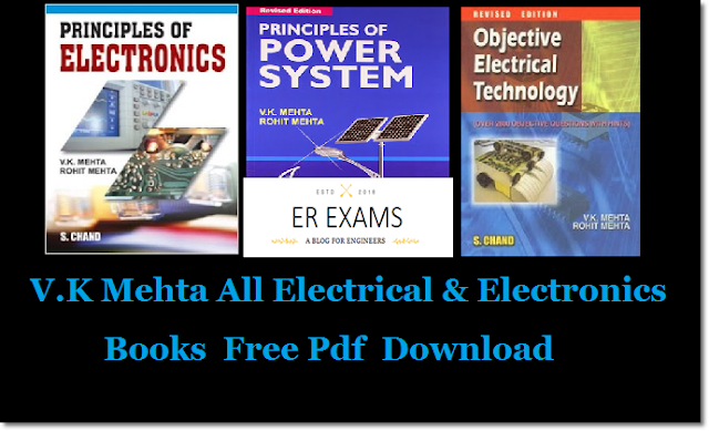 V.K Mehta All Electrical & Electronics Books  Free Pdf  Download,Principles of Power Systems V.K Mehta , Objective Electrical Engineering by V K Mehta free download, Principle of Electronics by V.K Mehta Free Download, Principle of Electric Machine By V K Mehta Free Download Pdf,Principle of Electronics By V K Mehta Free Download