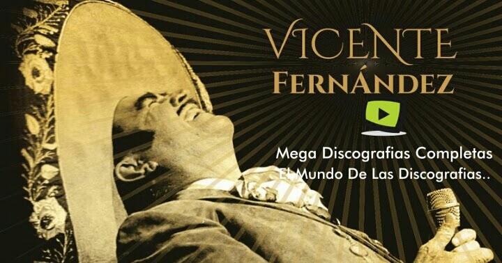 Descargar Discografia Completa De Vicente Fernández [88