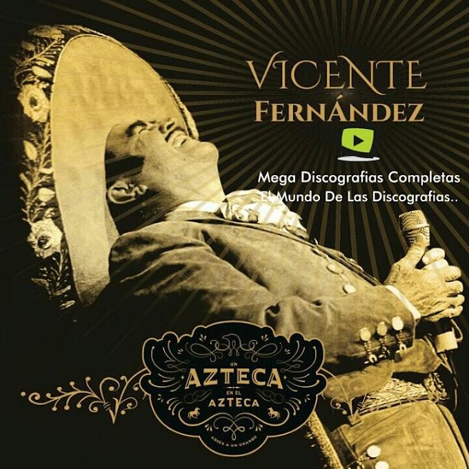 Descargar Discografia: Vicente Fernandez