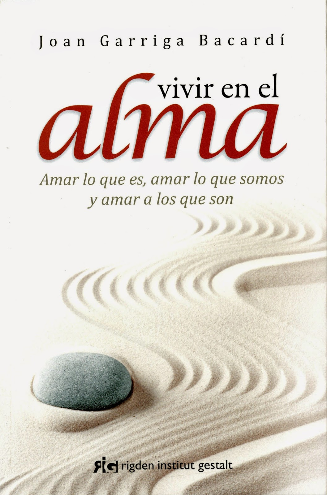 VIVIR EN EL ALMA Joan Garriga Bacardí
