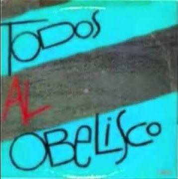 TODOS AL OBELISCO - Todos al Obelisco (1989)