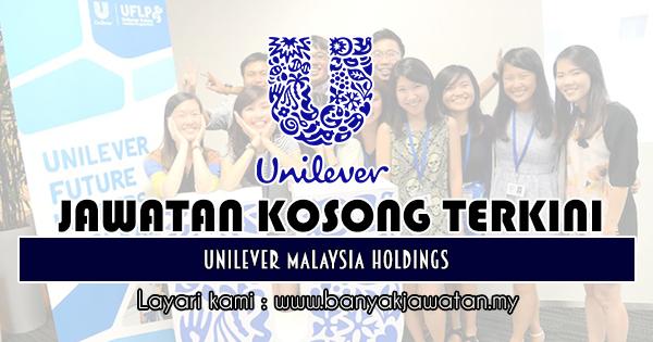 Jawatan Kosong 2018 di Unilever Malaysia Holdings