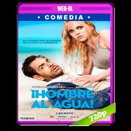 ¡Hombre al agua! (2018) WEB-DL 720p Audio Dual Latino-Ingles
