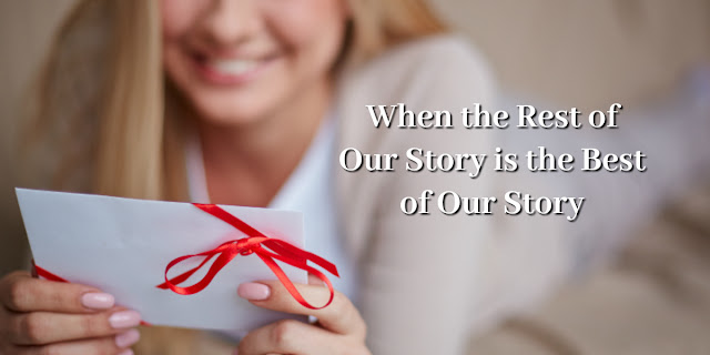 The Rest of Our Story and the best of our story is Romans 8:28