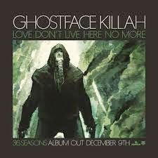 Ghostface Killah Love Don't Live Here No More