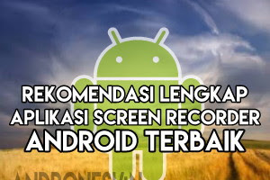 4 Aplikasi Screen Recorder Terbaik di Android