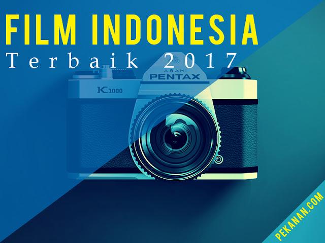Kumpulan Film Indonesia Terbaik, Terpopuler  Dan Keren 2017