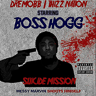 """8536a53ea95 Dre Mobb Thizz Nation Are Releasing A Messy Marv Diss Mixtape Called  """"Suicide Mission  Messy Marv Shoots Himself"""" in two weeks in retailation to  Messy Marv ..."""