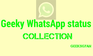 Best Collection Of Geeky WhatsApp status For Geeks and Programmers