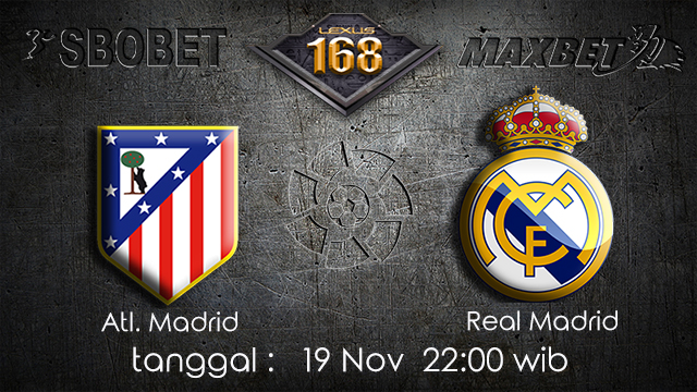 PREDIKSI BOLA ~ PREDIKSI TARUHAN ATL.MADRID VS REAL MADRID 19 November 2017 (Spanish La Liga)
