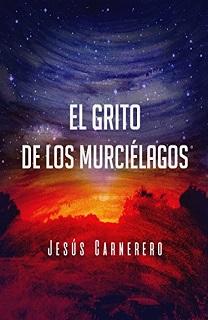 Portada de El grito de los murciélagos, de Jesús Carnerero, en el que se ve un cielo estrellado con un atardecer acabándose.
