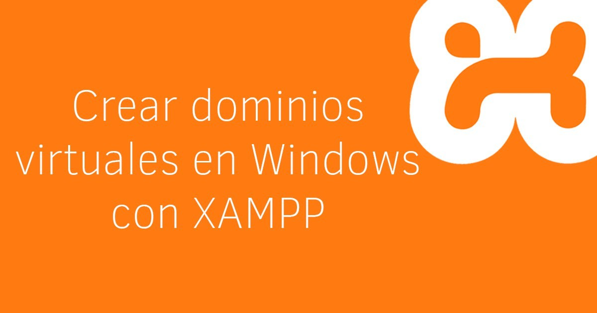 Crear dominios virtuales en Windows con XAMPP
