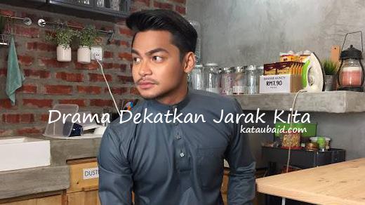 Pelakon Drama Dekatkan Jarak Kita ( TV3 )