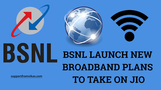 BSNL Launches New Broadband plans with 99 Rs Daily Data  to take on Jio GigaFiber