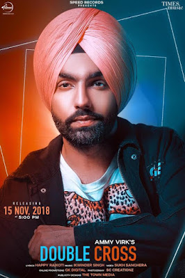 Double Cross Punjabi Song Lyrics - Ammy Virk Ft. Happy Raikoti