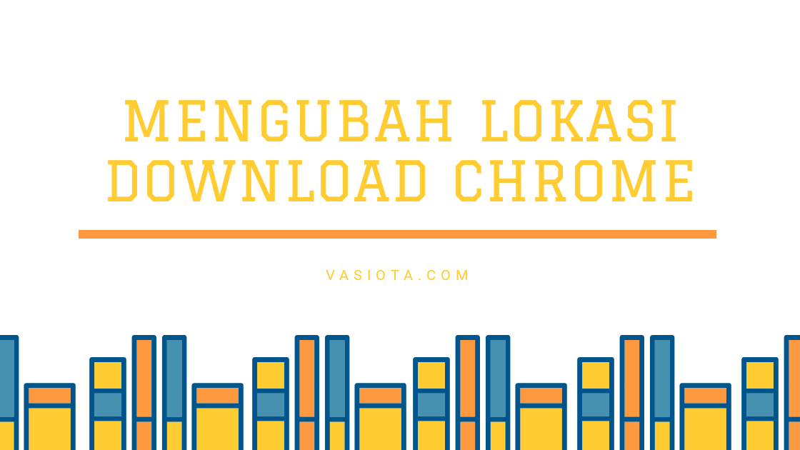 Cara Mengubah Lokasi Download Chrome Ke SD Card