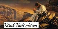 Kisah Lengkap Nabi Adam Berdasarkan Al Qur'an