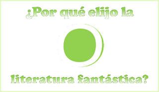 Porque_elijo_literatura_fantastica