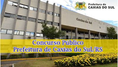 concurso Caxias do Sul RS