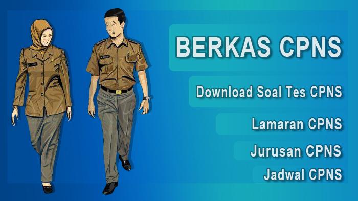 Berkas CPNS 2018,Berkas Lamaran CPNS,Download Soal Tes CPNS,