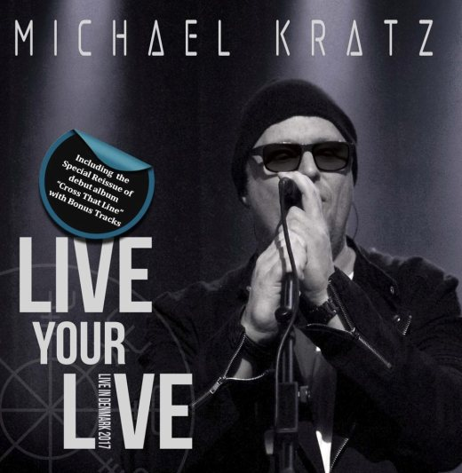 MICHAEL KRATZ - Live Your Live + Cross That Line remastered +3 (2018) full