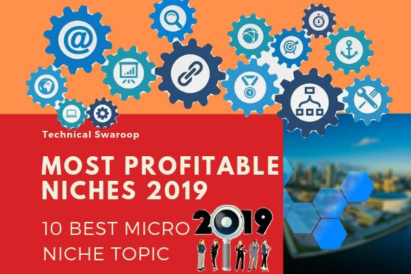 Most Profitable Niches 2019,  Best Micro Niche Topics