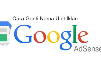 Cara Mengganti Nama Unit Iklan Google Adsense