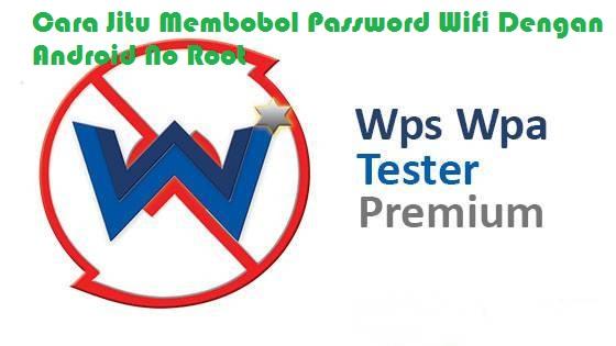 3 Cara Jitu Membobol Password Wifi Dengan Android No Root