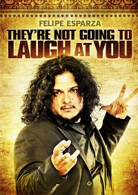 Watch Felipe Esparza: They're Not Gonna Laugh At You Online Free in HD