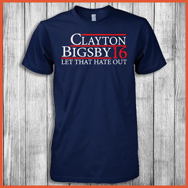 Clayton Bigsby 16 Let That Hate Out Shirt