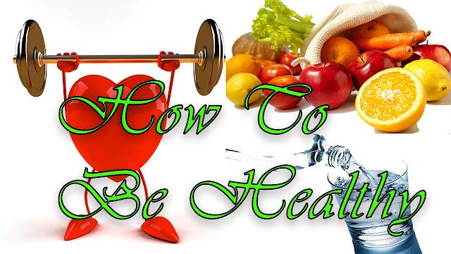 كيف تكون بصحة جيده ؟