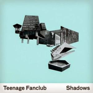 Teenage Fanclub - Shadows LOS MEJORES DISCOS DEL 2010
