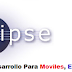 Entornos de Desarrollo Para Moviles, Eclipse y Android SDK