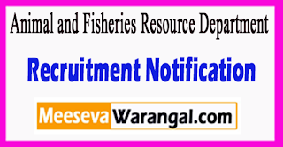 AFRD Animal and Fisheries Resource Department Recruitment Notification 2017 Last Date 01-07-2017