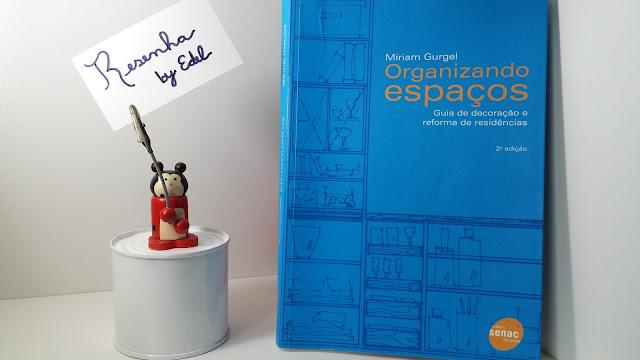 Resenha do Livro Organizando Espaços - Miriam Gurgel