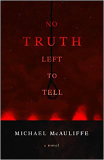 Book Review and GIVEAWAY: No Truth Left to Tell, by Michael McAuliffe {ends 3/4}