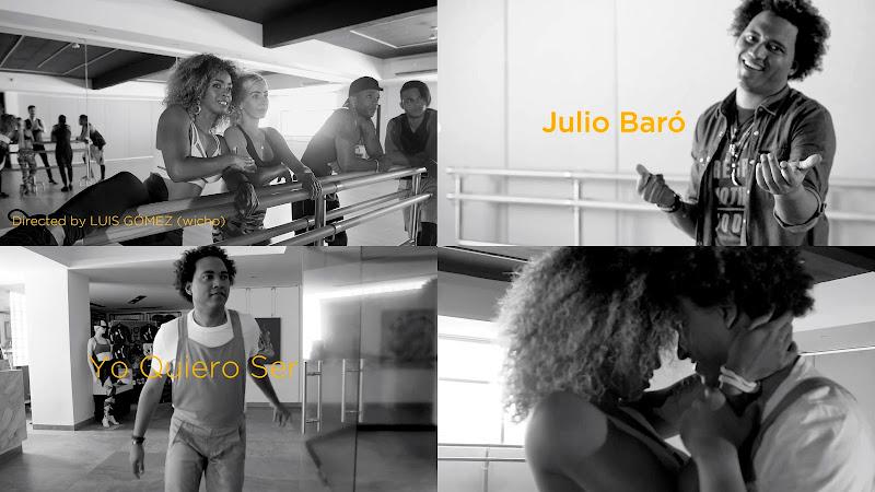 Julio Baró - ¨Yo quiero ser¨ - Videoclip - Dirección: Wicho. Portal del Vídeo Clip Cubano