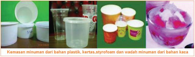 Kemasan minuman dari bahan plastik, kertas, styrofoam dan wadah minuman dari bahan kaca - Penyajian dan Kemasan yang Baik