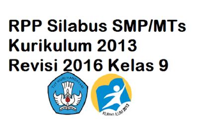RPP Silabus SMP MTs Kurikulum 2013 Revisi 2016 Kelas 9