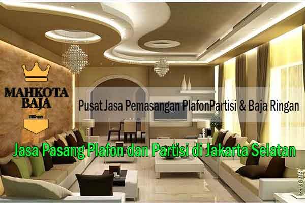 Harga Pasang Plafon Jakarta Selatan